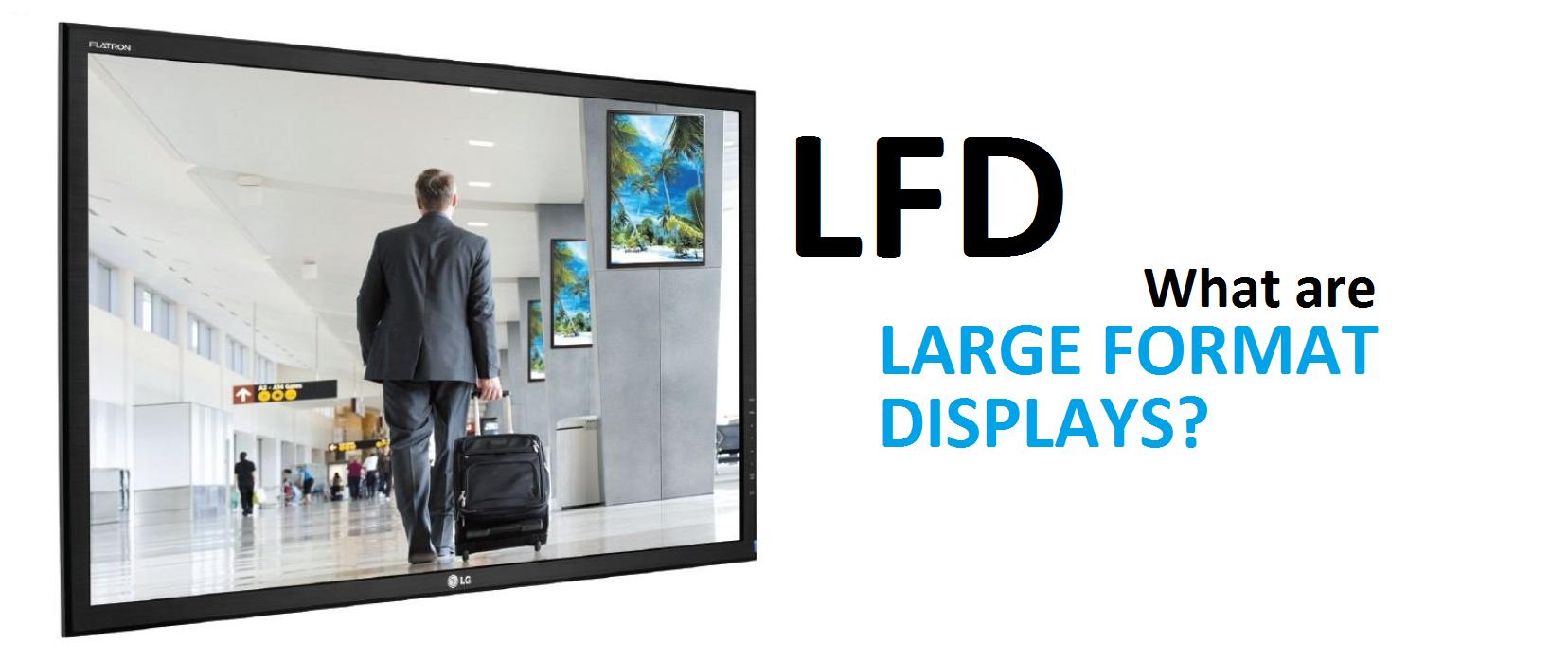 چرا نمایشگرهای LFD